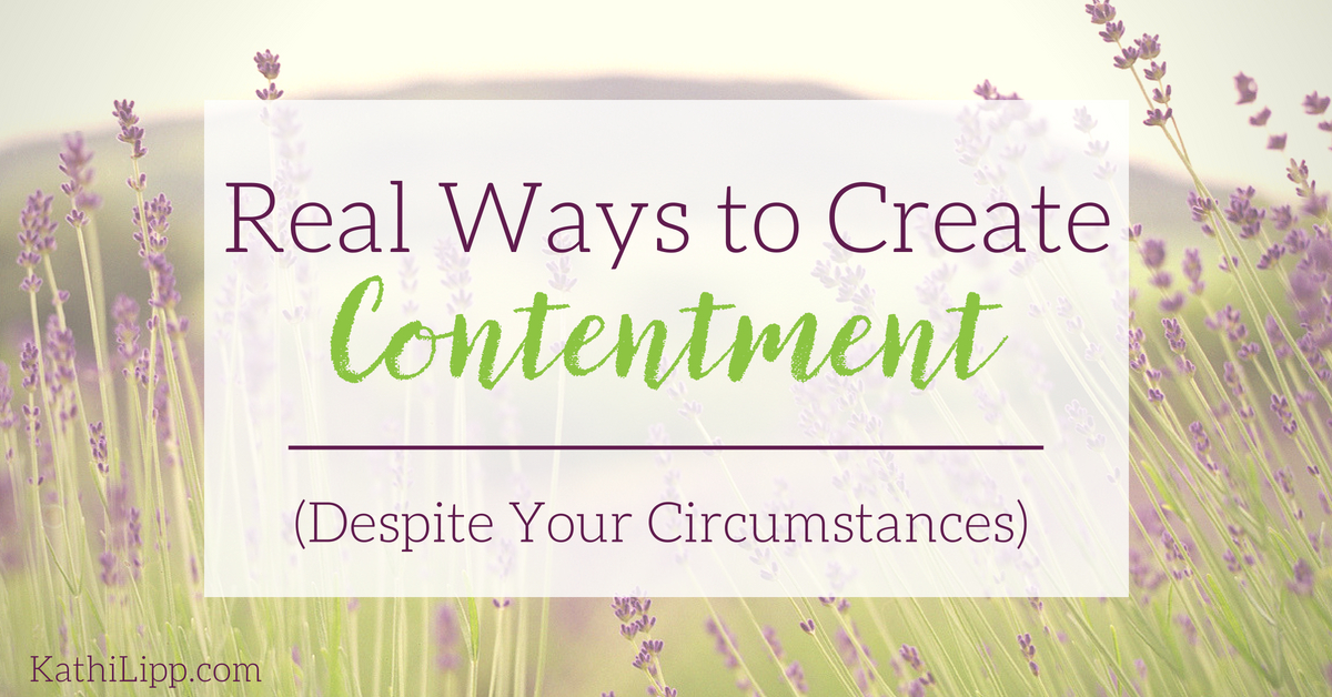 Real Ways to Create Contentment