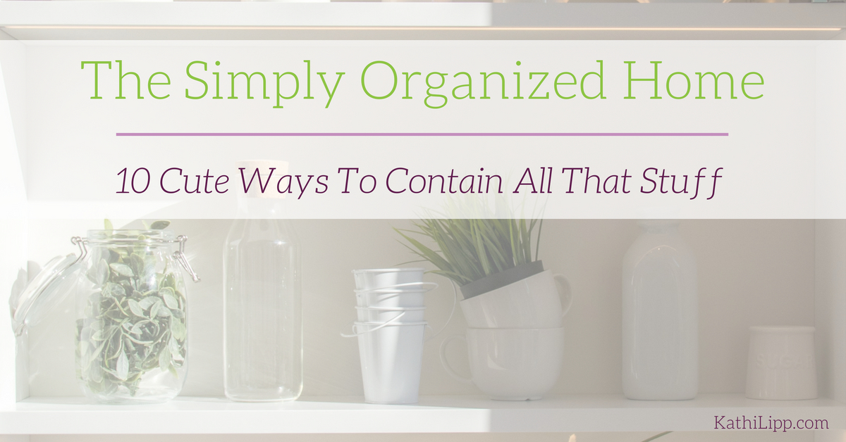The Simply Organized Home -- Kathi Lipp