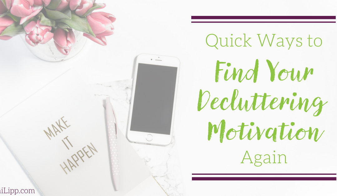 How to Find Your Decluttering Motivation Again