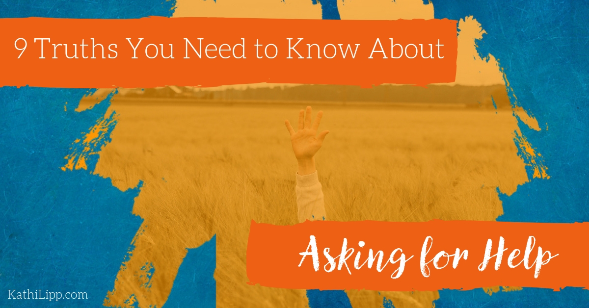 9 Truths You Need to Know About Asking for Help