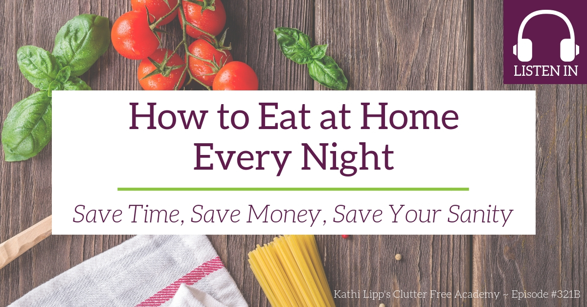 #321B How to Eat at Home Every Night: Save Time, Save Money, Save Your Sanity