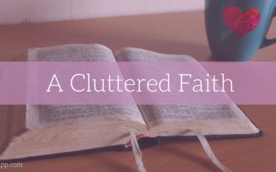 A Cluttered Faith (guest post with Shauna Letellier)