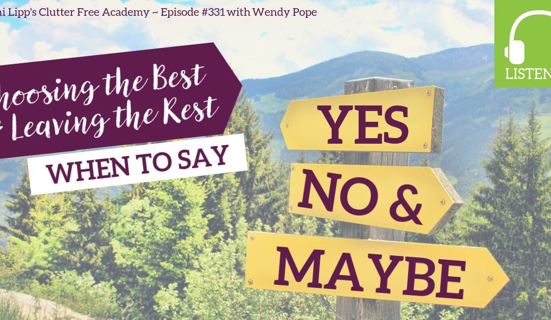 #331 Yes, NO and Maybe with Wendy Pope