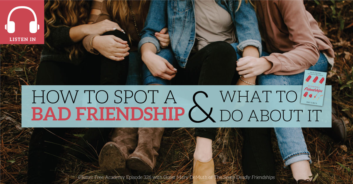 #326 How To Spot a Bad Friendship and What To Do About It