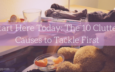 Start Here Today: The 10 Clutter Causes to Tackle First