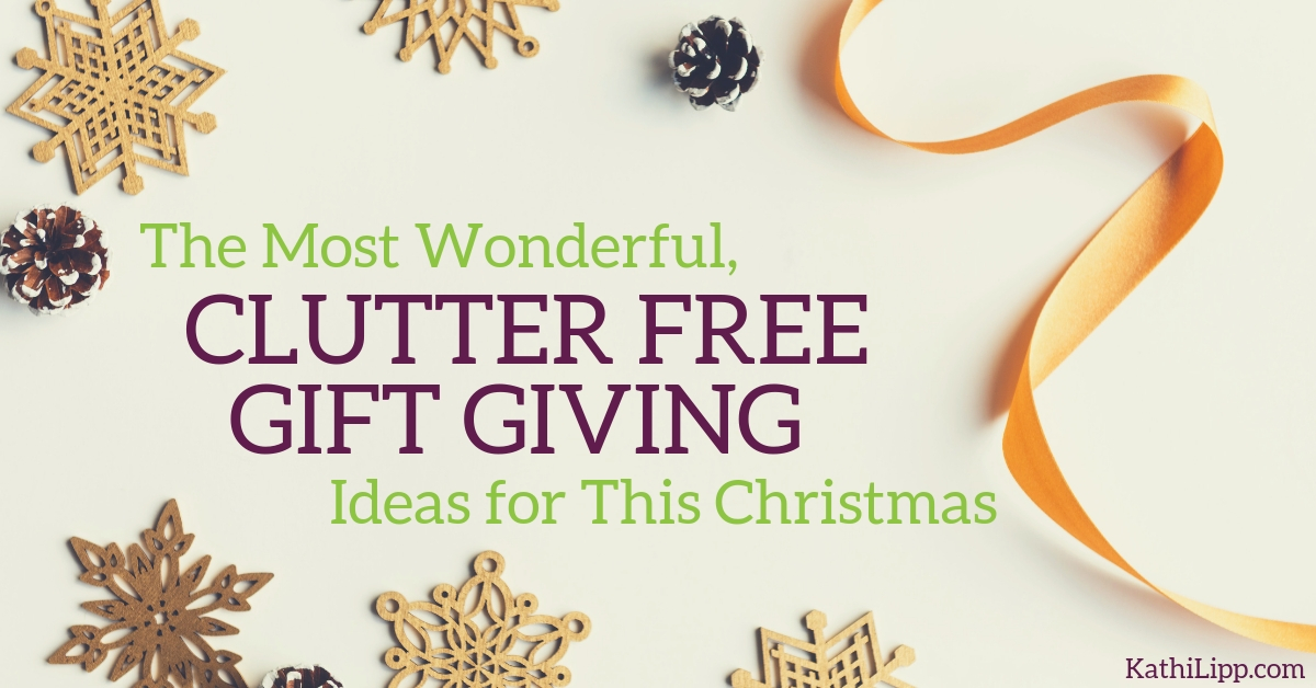 The Most Wonderful, Clutter Free, Gift-Giving Ideas for this Christmas