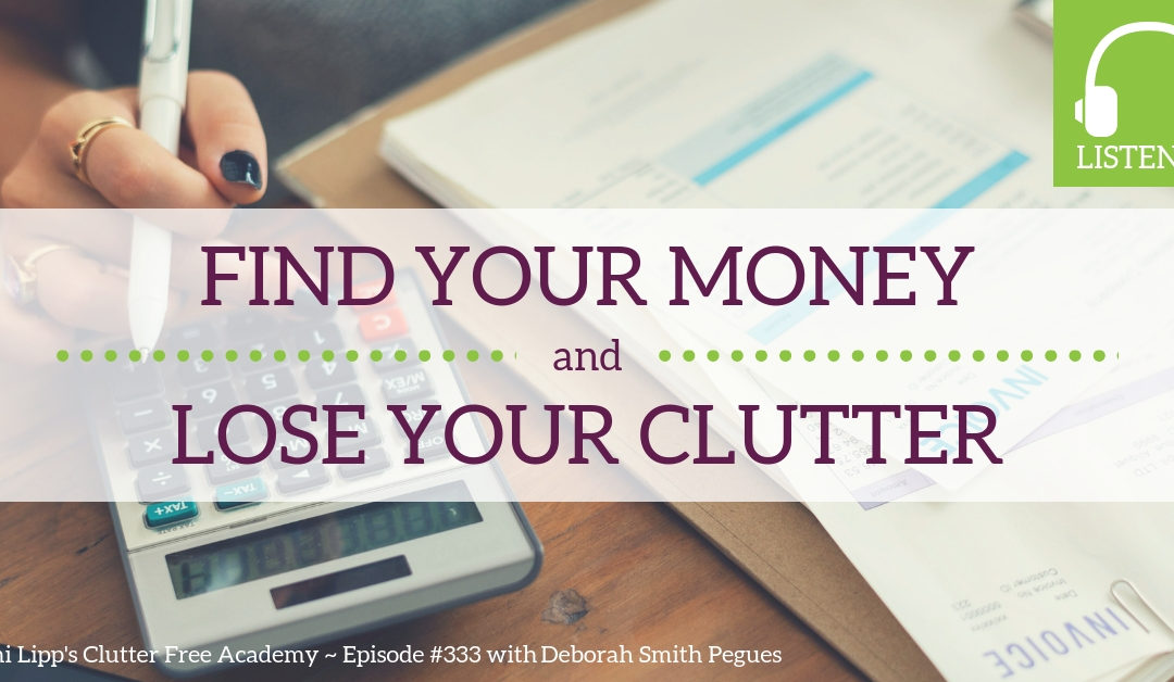 333 Find Your Money and Lose Your Clutter – Deborah Smith Pegues
