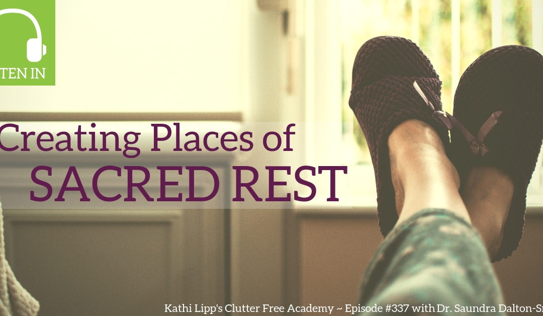 #337 Creating Places of Sacred Rest with Dr. Saundra Dalton-Smith