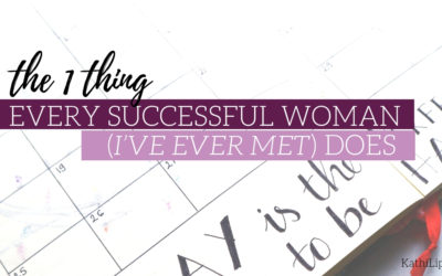 The One Thing Every Successful Woman (I've Ever Met) Does