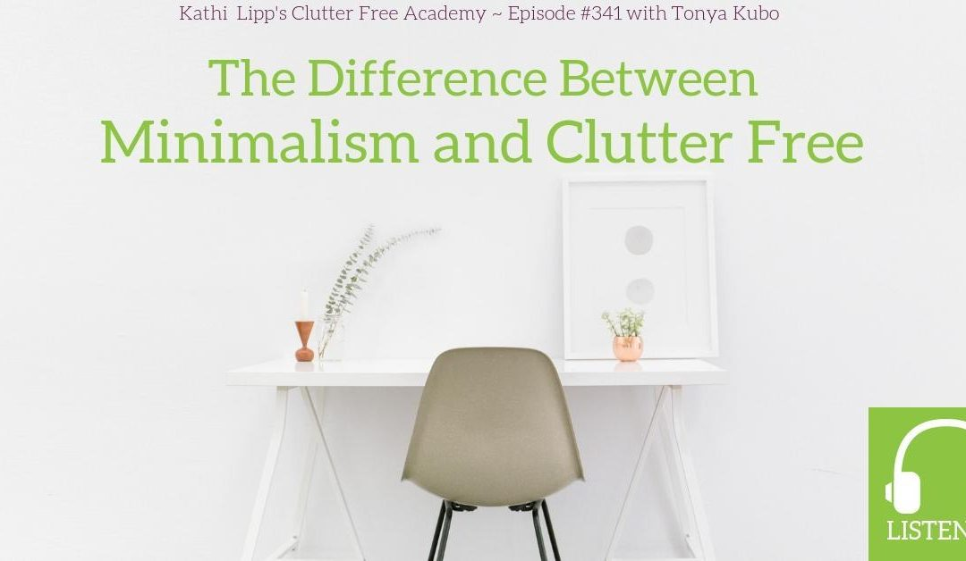 #341 The Difference Between Minimalism and Clutter Free