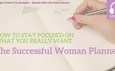 #338 How to Stay Focused on What you Really Want: The Successful Woman Planner with Valorie Burton