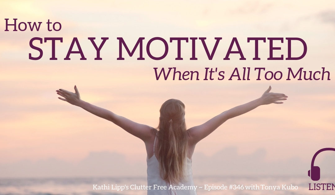 #346 How to Stay Motivated When It's All Too Much with Tonya Kubo