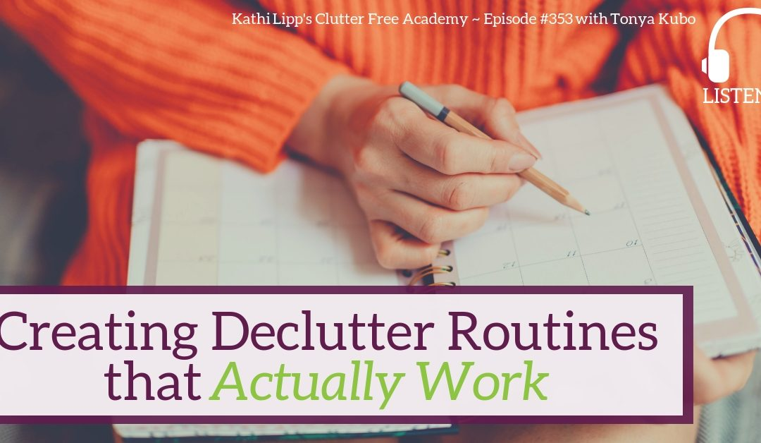 #353 Creating Declutter Routines that Actually Work with Tonya Kubo