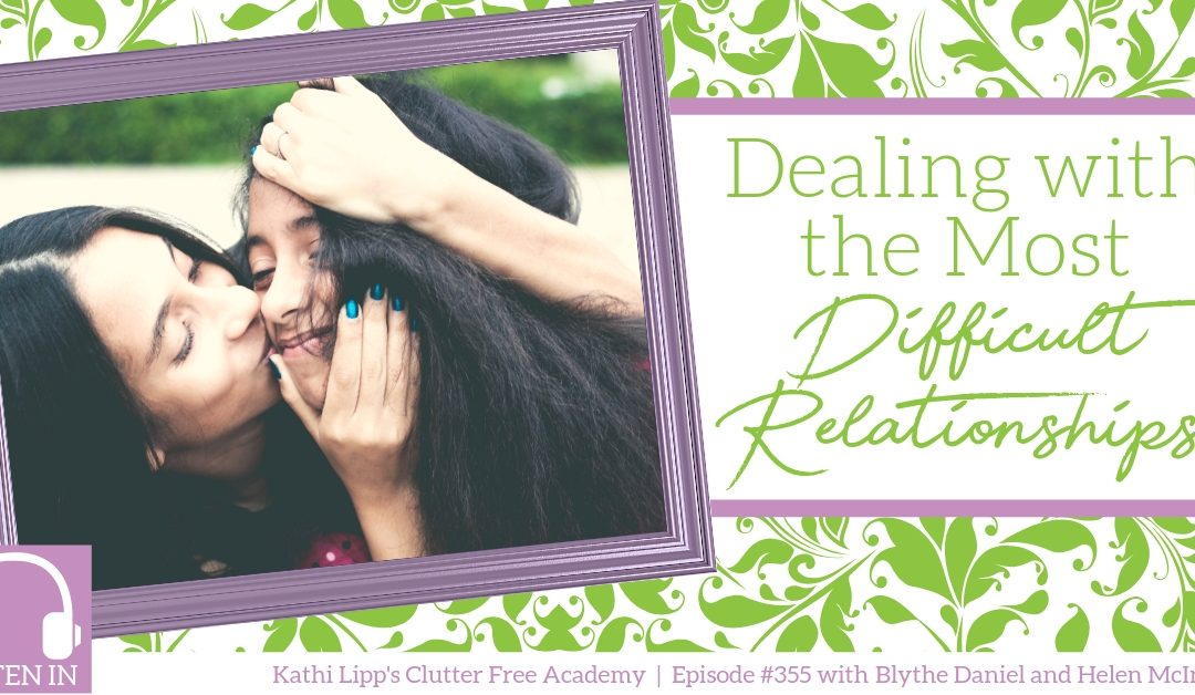 #355 Dealing with the Most Difficult Relationships with Blythe Daniel and Helen McIntosh