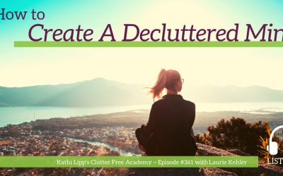 #361 – How to Create a Decluttered Mind with Laurie Kehler