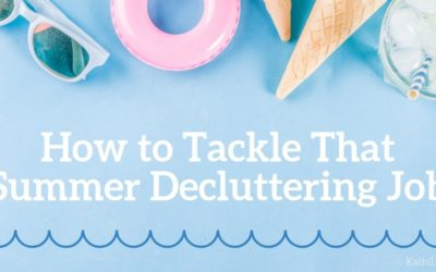 How to Tackle That Summer Decluttering Job