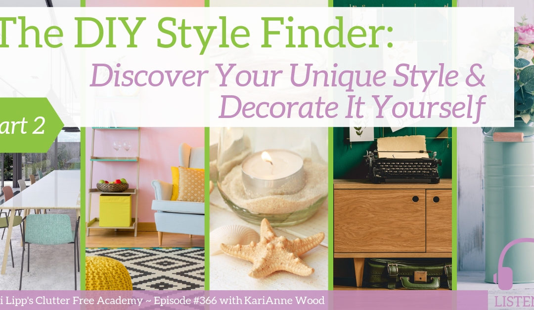 #366 The DIY Style Finder: Discover Your Unique Style & Decorate it Yourself Part 2