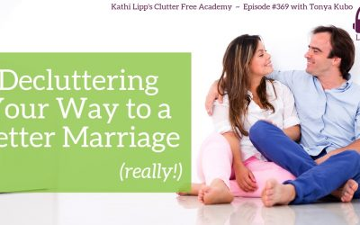 #369: Decluttering Your Way to a Better Marriage (Really!)
