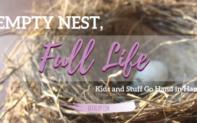 EMPTY NEST FULL LIFE: Kids and Stuff Go Hand in Hand