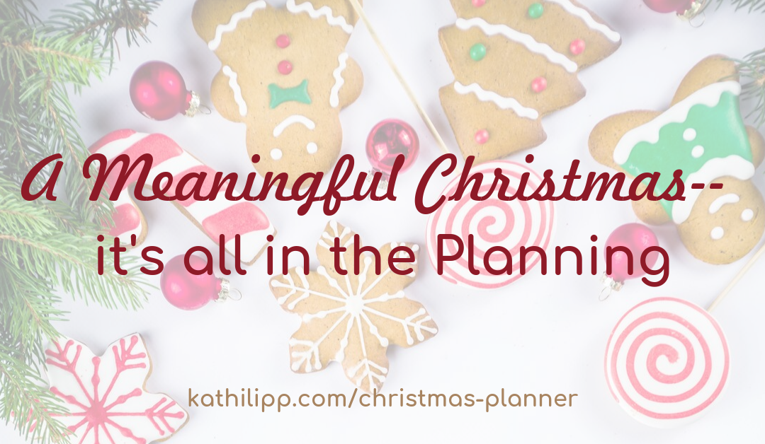 A Meaningful Christmas — It's All In the Planning