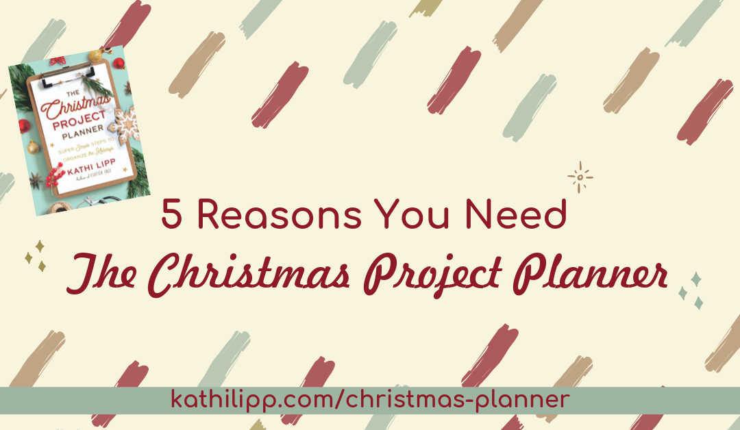 5 Reasons You Need the Christmas Project Planner
