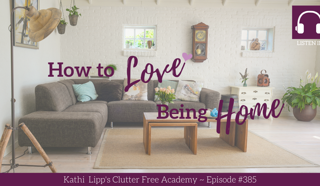 #385: How to Love Being Home