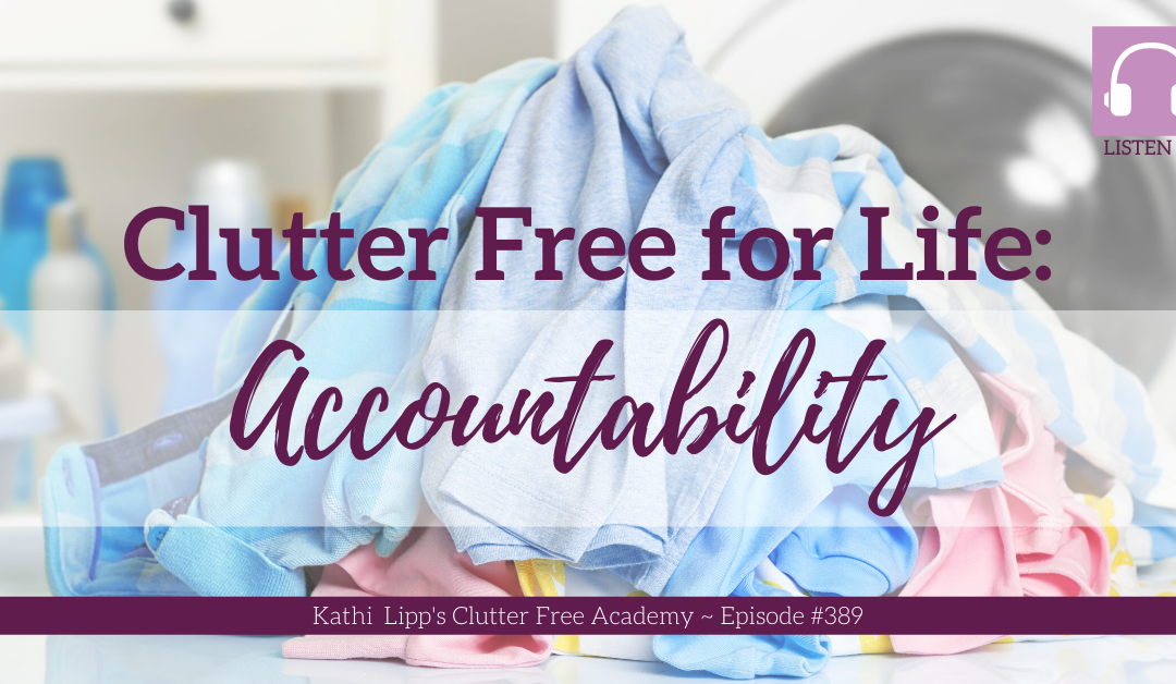 #389: Clutter Free for Life: Accountability