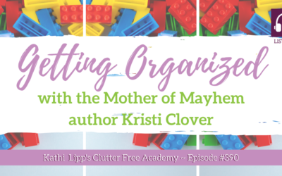 #390: Getting Organized with Mother of Mayhem, author Kristi Clover