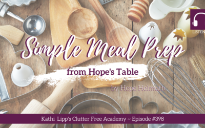 #398 Simple Meal Prep from Hope's Table by Hope Helmuth