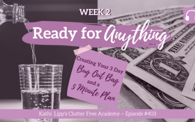 #403 Ready for Anything Week 2: Creating Your 3 Day Bug Out Bag and a 5 Minute Plan