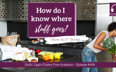 #408: How Do I Know Where Stuff Goes?