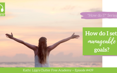 #409 How Do I Set Manageable Goals?