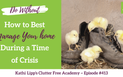 #413 Do Without – How to Best Manage Your Home During a Time of Crisis