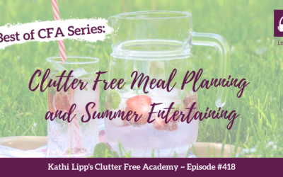 #418 Clutter Free Meal Planning and Summer Entertaining Re-release