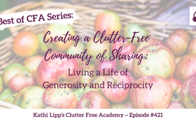 #421 Best of CFA Series: Creating a Clutter-Free Community of Sharing (Re-Release)