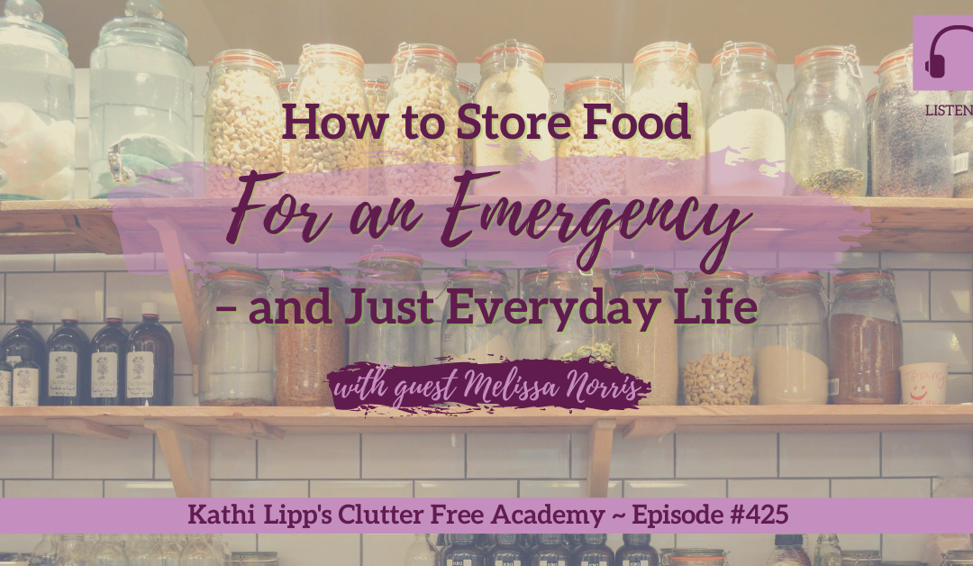 425 How to Store Food for an Emergency and Everyday Life Melissa Norris
