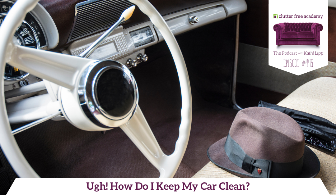 445 Ugh! How Do I Keep My Car Clean? Questions with Kelly and Kathi