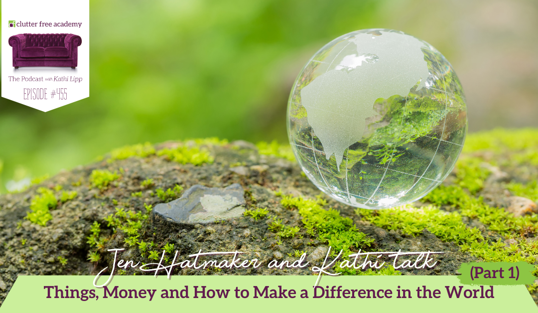 455 Jen Hatmaker and Kathi talk Things, Money and How to Make a Difference in the World (Part 1)