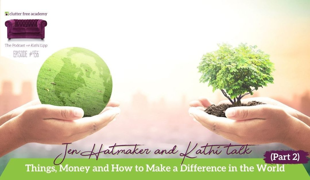 456 Jen Hatmaker and Kathi talk Things, Money and How to Make a Difference in the World (Part 2)
