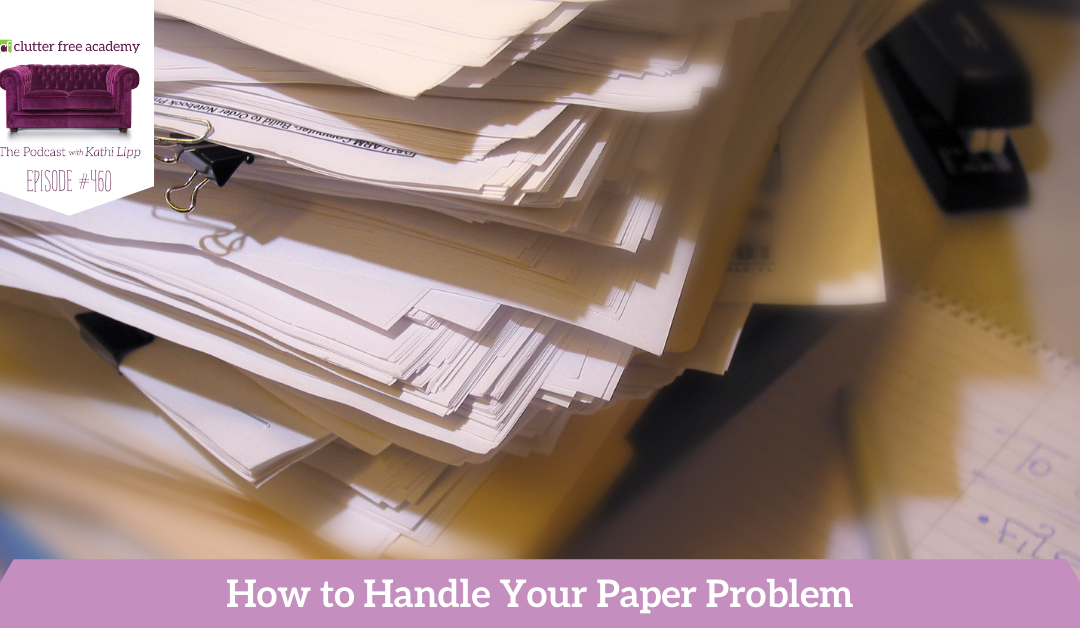 460 How to Handle Your Paper Problem Questions with Kathi and Kelly