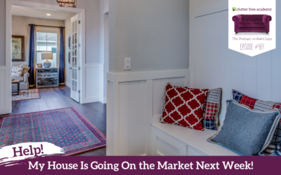 464  HELP – My House is going on the market next week! Where do I start? Questions with Kathi and Kelly