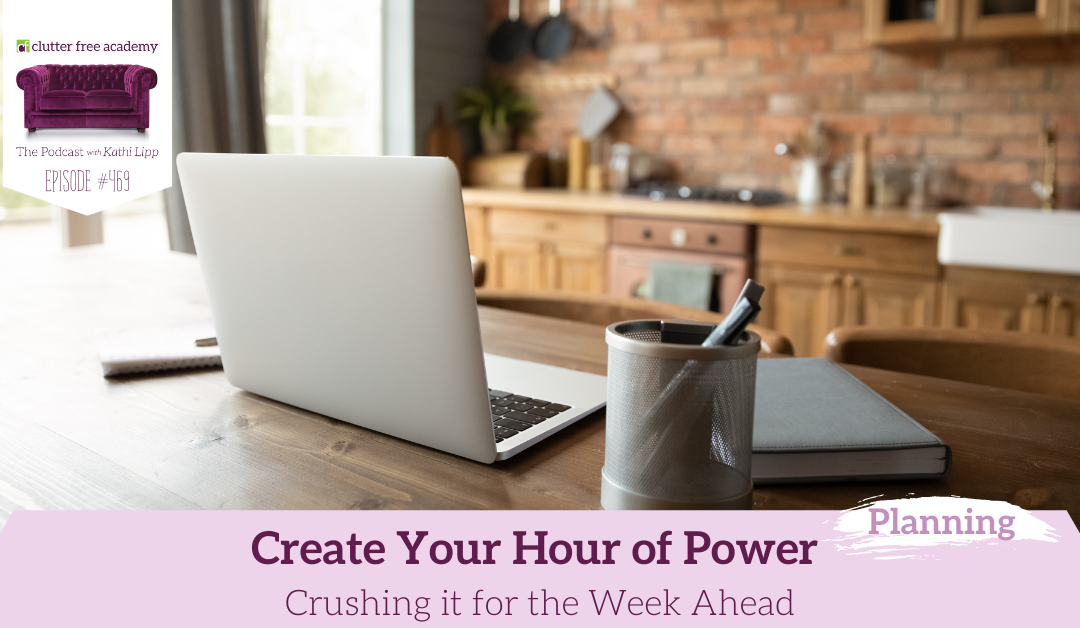 469 Create Your Hour of Power Crushing it for the Week Ahead – Planning