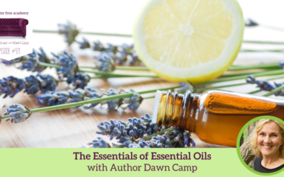 471 The Essentials of Essential Oils with Author Dawn Camp