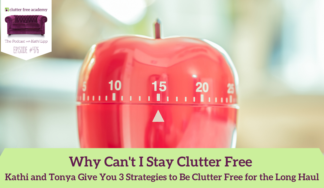 476 Why Can't I Stay Clutter Free with Tonya Kubo