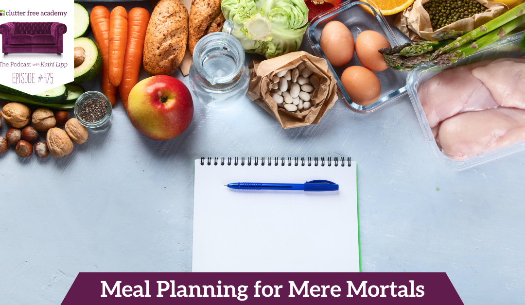 475 Meal Planning for Mere Mortals EAT AT HOME COOKS
