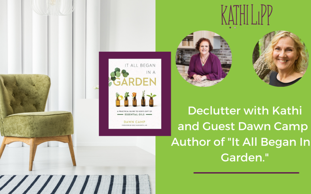 Declutter and Learn about Essential Oils with Kathi and Special Guest Dawn Camp