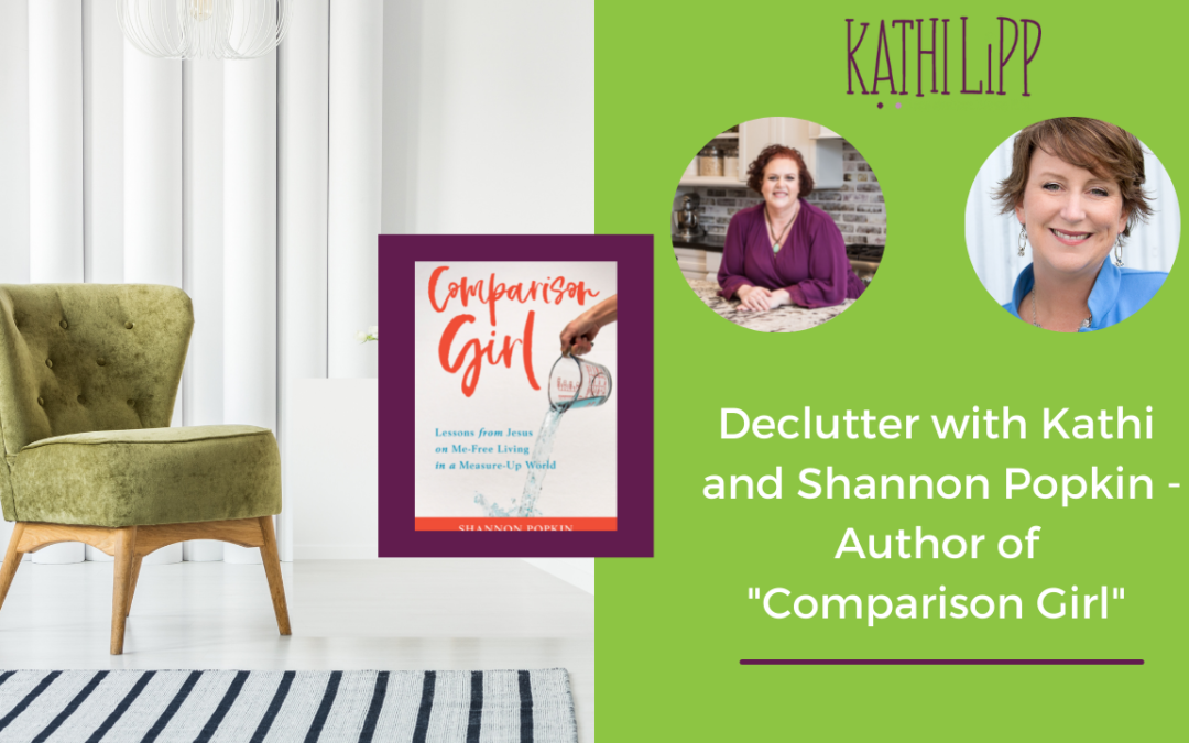 Declutter with Kathi and 3 Strategies for When You Struggle with Comparison with Special Guest Shannon Popkin