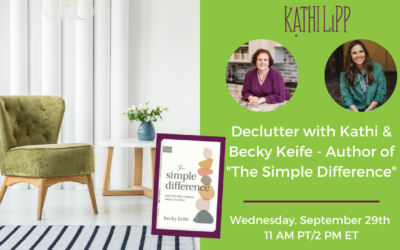 Declutter with Kathi and Make a Simple Difference Every Day with Special Guest Becky Keife