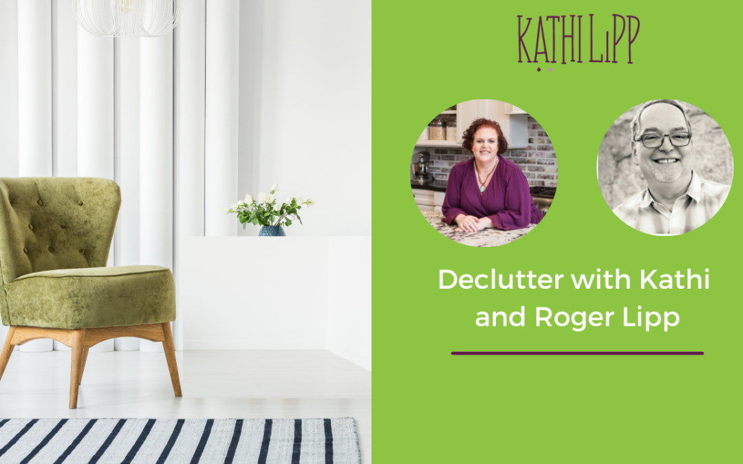 Declutter with Kathi and How to Recover After a Disaster with Special Guest Roger Lipp