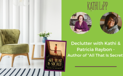 Solving the Decluttering Mystery with Kathi and Special Guest Patricia Raybon